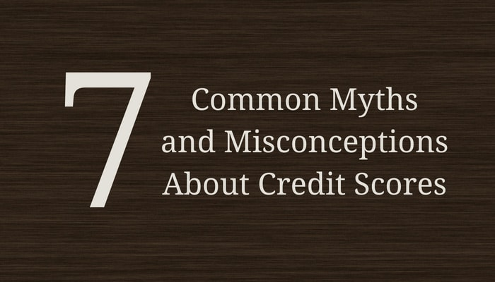 Credit Score Myths